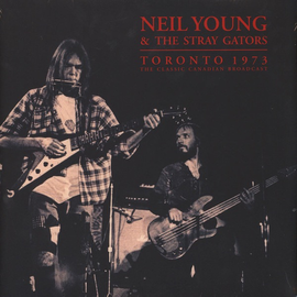 Neil Young & The Stray Gators – Toronto 1973 (The Classic Canadian Broadcast) LP