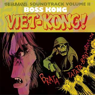 BOSS KONG - THE HUMANS SOUNDTRACK II: VIET-KONG! 7''