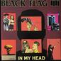 Black Flag -- In My Head LP