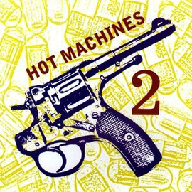 HOT MACHINES - 2 7''