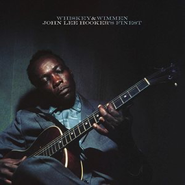 John Lee Hooker ‎– Whiskey & Wimmen: John Lee Hooker's Finest LP