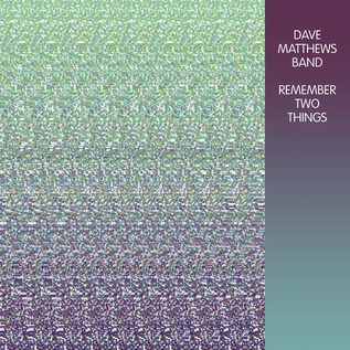 Dave Matthews Band -- Remember Two Things LP