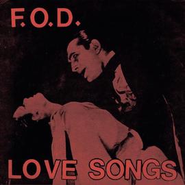 F.O.D. (FLAG OF DEMOCRACY) - Love Songs F7''