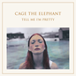 Cage The Elephant -- Tell Me I'm Pretty LP