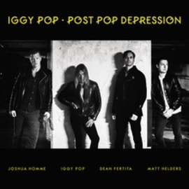 Iggy Pop - Post Pop Depression gatefold LP