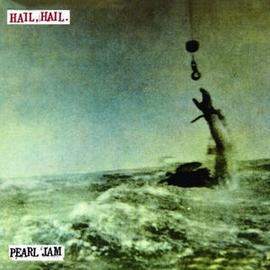 Pearl Jam -- Hail Hail 7''