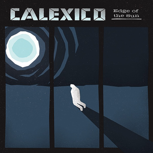 Calexico -- Edge Of The Sun LP with download