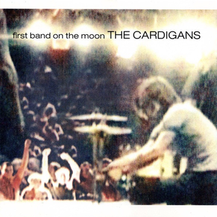 Cardigans -- First Band On The Moon LP