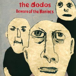 Dodos -- Beware of the Maniacs LP cream vinyl