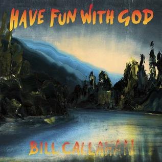 Bill Callahan – Have Fun With God LP