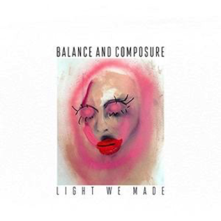 Balance And Composure -- Light We Made LP