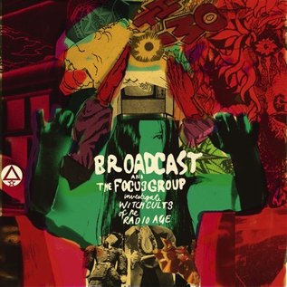 Broadcast And The Focus Group -- Investigate Witch Cults Of The Radio Age LP
