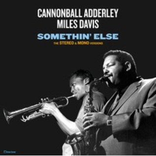 Cannonball Adderley, Miles Davis ‎– Somethin' Else [stereo & mono versions] LP