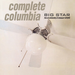 Big Star - Complete Columbia: Live At University Of Missouri 4/25/93 LP