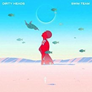 Dirty Heads - Swim Team LP