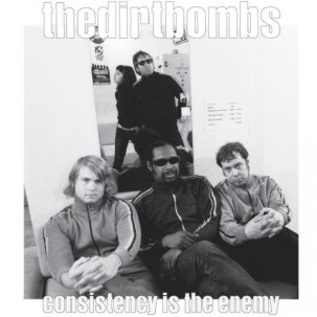 Dirtbombs -- Consistency Is The Enemy LP