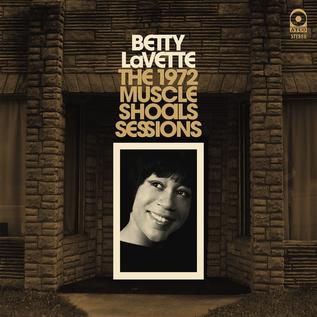 Bettye Lavette -- The 1972 Muscle Shoals Sessions LP