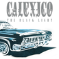 Calexico - The Black Light LP