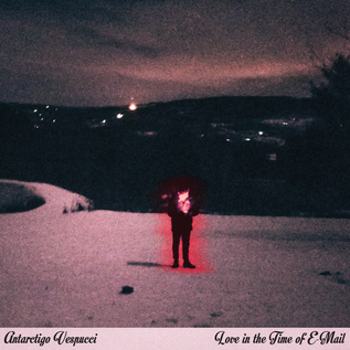Antarctigo Vespucci - Love in the Time of E-Mail LP red starburst vinyl