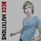 "Beck -- Mutations LP + 7"""