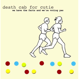 Death Cab For Cutie ‎– We Have The Facts And We're Voting Yes LP