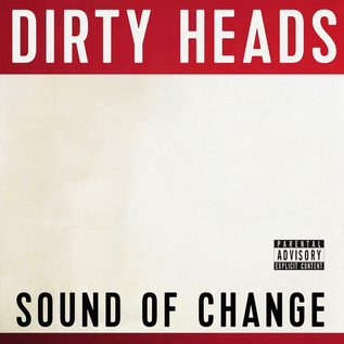 Dirty Heads – Sound Of Change LP