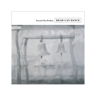 Dead Can Dance - Toward The Within LP