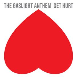 GASLIGHT ANTHEM -- GET HURT LP