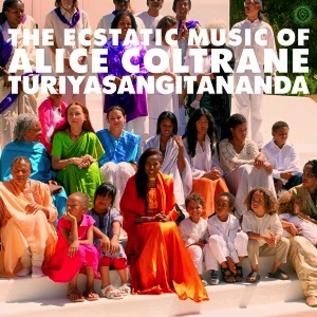 Alice Coltrane -- The Ecstatic Music of Alice Coltrane Turiyasangitananda LP