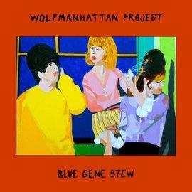 Wolfmanhattan Project  - Blue Gene Stew LP