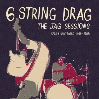 6 String Drag ‎– The JAG Sessions - Rare & Unreleased 1996-1998 LP