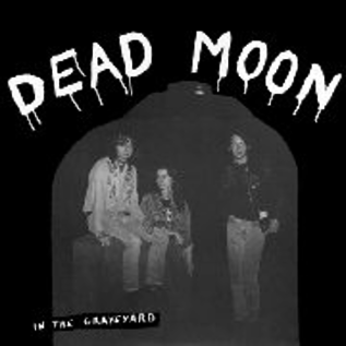 Dead Moon ‎– In The Graveyard LP