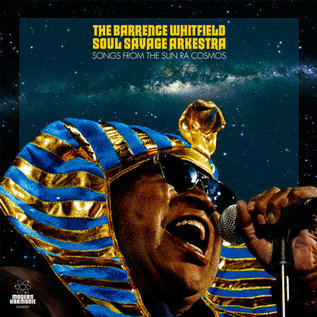 Barrence Whitfield Soul Savage Arkestra - Songs From The Sun Ra Cosmos LP