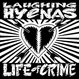 Laughing Hyenas – Life Of Crime LP