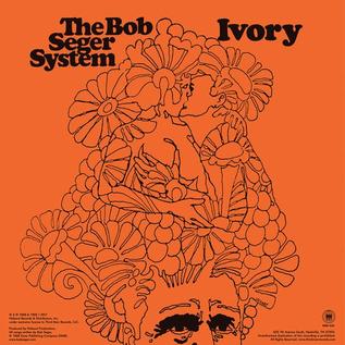 "Bob Seger System – 2 + 2 = ? B/w Ivory 7"""