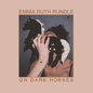 Emma Ruth Rundle ‎– On Dark Horses LP