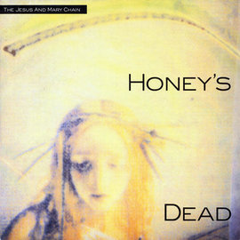 Jesus And Mary Chain ‎– Honey's Dead LP