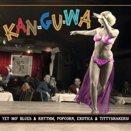 "Various ‎– Kan-Gu-Wa (Yet Mo' Blues & Rhythm, Popcorn, Exotica & Tittyshakers!) 10"" vinyl"