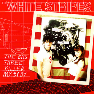 White Stripes ‎– The Big Three Killed My Baby 7""