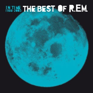 R.E.M. ‎– In Time: The Best Of R.E.M. 1988-2003 LP