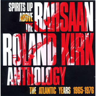 Roland Kirk ‎– Spirits Up Above: The Atlantic Years 1965-1976 - The Rahsaan Roland Kirk Anthology LP