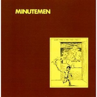 Minutemen – What Makes A Man Start Fires? LP