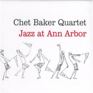 Chet Baker Quartet -- Jazz At Ann Arbor LP