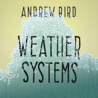 Andrew Bird -- Weather Systems LP with download