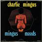 Charlie Mingus – Mingus Moods LP