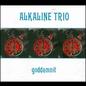 ALKALINE TRIO -- GODDAMNIT LP