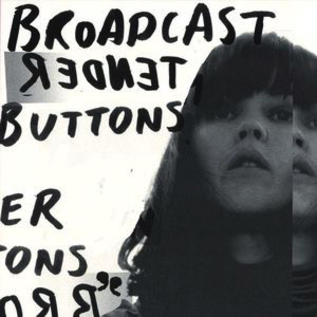 Broadcast -- Tender Buttons LP with download