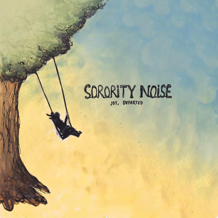 Sorority Noise -- Joy, Departed LP
