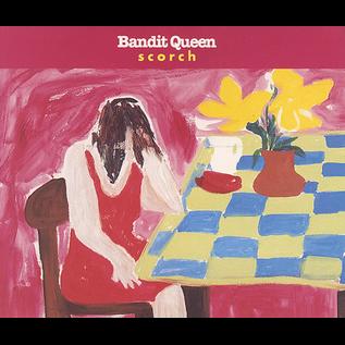 BANDIT QUEEN - SCORCH 7''