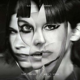 Sleater-Kinney ‎– The Center Won't Hold LP + 7""